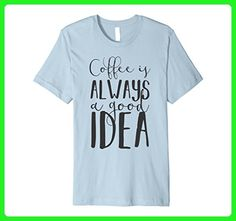 Mens Coffee Is Always A Good Idea T Shirt - Coffee Sayings Tee 3XL Baby Blue - Food and drink shirts (*Amazon Partner-Link)