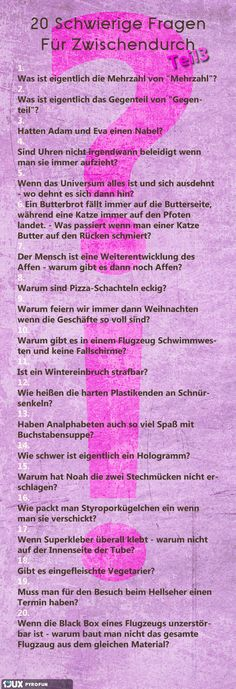 20 Difficult Questions Part 3 - - Fragen - Dekoration Funny Facts, Funny Quotes, German Quotes, Man Humor, True Words, Laugh Out Loud, Puns, The Funny, Quotations