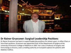 Dr Rainer Gruessner has been an indispensable member of academic institutions - including medical colleges, hospitals and practice plans. He has served 5 public universities throughout his careerand has continually been a skilled asset to numerous medical teams and programs. Dr Rainer Gruessner has made substantial contributions to the fields of transplant and general surgery.
