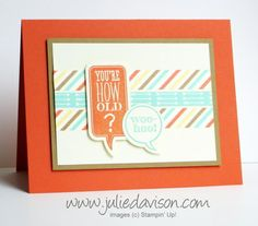Just Sayin + Retro Fresh Washi Tape - Julies Stamping Spot -- Stampin Up! Project Ideas Posted Daily