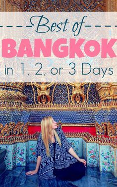 How to see the best of Bangkok in 1, 2 or 3 days