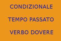 MODO CONDIZIONALE E TEMPO PASSATO DEL VERBO DOVERE - 10 FRASI SEMPLICI DA COPIARE