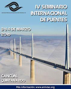 IV Seminario Internacional de Puentes en la ciudad de CanCún, Quintana Roo, con la presencia de conferencistas de talla internacional como Norman Foster...