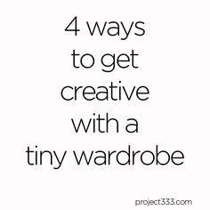 4 ways to get creative with a tiny wardrobe