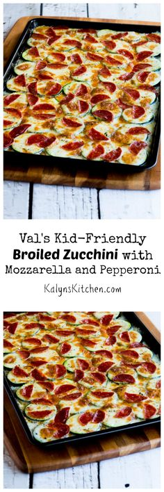 My sister Val's Kid-Friend Broiled Zucchini with Mozzarella and Pepperoni is easy and delicious! Both kids and adults will love this. [from KalynsKitchen.com] #LowCarb