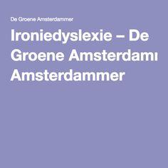 Ironiedyslexie – De Groene Amsterdammer