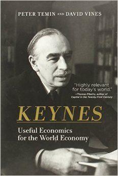 Keynes: useful economics for the world economy / Peter Temin, David Vines Massachusetts : MIT Press, 2014