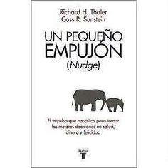 UN PEQUEÑO EMPUJON NUDGE RICHARD H. THALER        SIGMARLIBROS