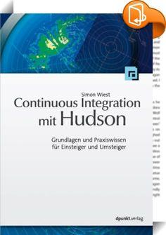 Continuous Integration mit Hudson/Jenkins    ::  Entwickler lieben Continuous Integration (CI): Jede Codeänderung wird innerhalb von Minuten freigegeben oder als fehlerhaft gemeldet. Risiken werden kleiner, Projektleiter gelassener, Refactorings mutiger und die Software wird besser. Das Buch führt in die CI-Konzepte ein und zeigt deren Umsetzung mit dem Open-Source-Produkt Hudson/Jenkins. Dabei geht es u.a. um Build-Automatisierung, Visualisierung von Test- und Analyseergebnissen, auto...