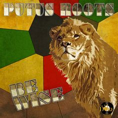 Be Wise, by Putus Roots