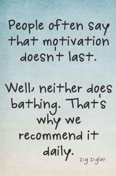 daily dose recommended - I guess it's something that you have to constantly work at
