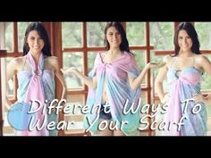 Different Ways To Wear Your Scarf Tutorial - YouTube