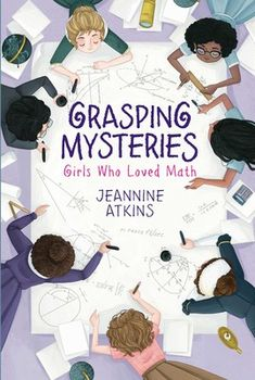 Buy Grasping Mysteries: Girls Who Loved Math by Jeannine Atkins and Read this Book on Kobo's Free Apps. Discover Kobo's Vast Collection of Ebooks and Audiobooks Today - Over 4 Million Titles! New Children's Books, Books To Read, Caroline Herschel, Apollo 11 Mission, Katherine Johnson, Mighty Girl, Math Books, Grade Books, Girl Empowerment