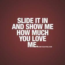 Can't wait to slide it in. I'm going to love fucking you Sexy Quotes For Him, I Love You Quotes, Love Yourself Quotes, Flirty Good Morning Quotes, Flirty Quotes, Freaky Quotes, Naughty Quotes, Kinky Quotes, Sex Quotes