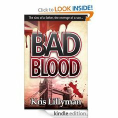 Bad Blood: The Sins of a Father, the Revenge of a Son by Kris Lillyman. $7.50. 517 pages. Publisher: Boom Boom Books General (August 21, 2012)