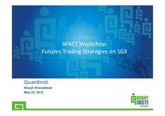 Futures Trading Strategies on SGX - India chapter in AFACT in Singapo… High Frequency Trading, Online Marketing, Marketing News, Brokerage Firm, Business And Economics, Online Trading, New Market, Trading Strategies, Finance
