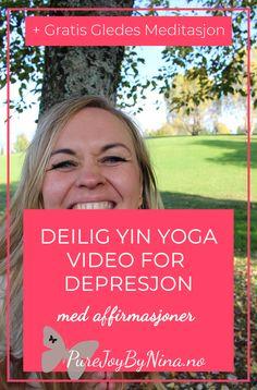 Deilig yin yoga trening og video for depresjon med affirmasjoner. Online Yoga, Yin Yoga, Depression, Anxiety, Coaching, Stress, Healing, Joy, English