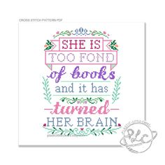 She is too fond of books and it has turned her brain. Modern