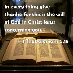 1 Thessalonians 5:18...in every situation [no matter what the circumstances] be thankful and continually give thanks to God; for this is the will of God for you in Christ Jesus...Be encouraged with Scripture on why we should give thanks and how to express our gratitude. You can find many instances in the Bible that talk about giving thanks to God and Jesus for all the blessings we've received and take for granted! It's so easy during the holiday season to be overwhelmed with all the tasks…