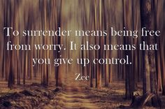To-surrender-means-being