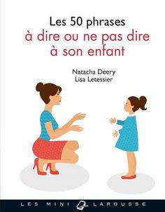 Les 50 phrases à dire ou à ne pas dire à son enfant