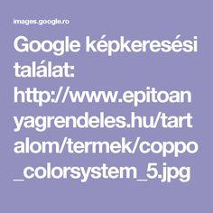 Google képkeresési találat: http://www.epitoanyagrendeles.hu/tartalom/termek/coppo_colorsystem_5.jpg