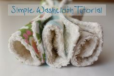 Fancy washcloth tutorial. Double sided with pretty fabric on one side is a nice touch and easier than trying to hem evenly?
