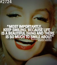 Keep smiling :) probably one of my favorite quotes, so far ♥
