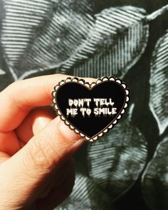 Don't Tell Me to Smile Enamel Pin by Dojinshi Studio Cool Buttons, Hard Enamel Pin, Pin And Patches, Cute Pins, Pin Badges, Tell Me, Letterpress, Bag Accessories, Smile