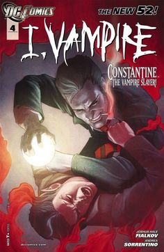 I, Vampire (2011-) #4  Straight from the pages of JUSTICE LEAGUE DARK comes John Constantine! Problem is, rather than help Andrew in his war against the Queen of Blood, Constantine figures it would make more sense to just wipe out all of the vampires, including Andrew!