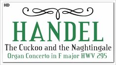 Händel The Cuckoo And The Naghtingale   Organ Concerto In F Major HWV295