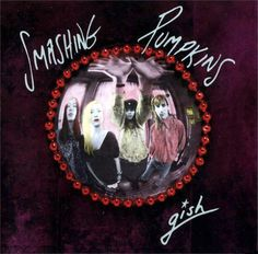 Smashing Pumpkins Gish on LP Gish is the debut album by alt-rock pioneers the Smashing Pumpkins. Produced by Butch Vig, Gish not only put the band and their guitar-centric, layered sound o The Smashing Pumpkins, D'arcy Wretzky, Nirvana, Siamese Dream, Billy Corgan, Dream Pop, Great Albums, Music Albums, Trap