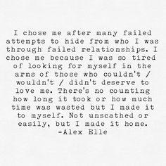 I chose me. --Alex Elle