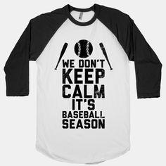 We Don't Keep Calm, It's Baseball Season (Vintage)   HUMAN