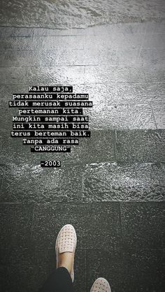 Quotes Rindu, Rain Quotes, Story Quotes, Tumblr Quotes, People Quotes, Mood Quotes, Best Quotes, Life Quotes, Qoutes