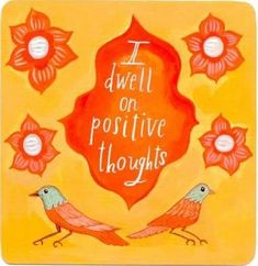 I dwell on #positive thoughts.  - Louise Hay #affirmations #quotes