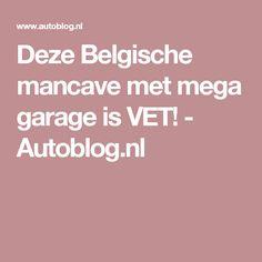 Deze Belgische mancave met mega garage is VET! - Autoblog.nl