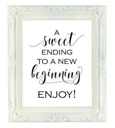A Sweet Ending To A New Beginning, Printable Sign, 8x10 Digital Wedding Sign, Wedding Favor Sign, Dessert Bar Sign, Cake Table Sign