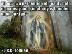Quote attributed to JRR Tolkien as to Our Lady Catholic Quotes, Catholic Art, Catholic Saints, Religious Quotes, Roman Catholic, Religious Art, Spiritual Quotes, Tolkien Quotes, Jrr Tolkien