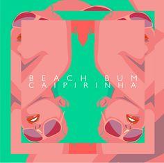 https://flic.kr/p/fAaSWT   BEACHBUM // CAIPIRINHA SINGLE   BEACHBUM soundcloud.com/mybeachbum/caipirinha