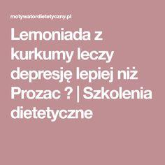 Lemoniada z kurkumy leczy depresję lepiej niż Prozac ?   Szkolenia dietetyczne
