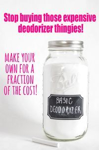 Stop buying those expensive deodorizers and make your own for a fraction of the cost!  And you can put it in a cute mason jar with a chalkboard label... BONUS!