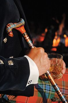 There's only one kind of man I love more than the one wearing a tartan kilt and that's the one who has a scotch in one had and a tartan cane in the other.