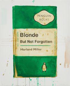 Harland Miller print, Blonde But Not Forgotten, Medium: 5 colour silkscreen. Book Cover Art, Book Art, Book Covers, Penguin Books, Silk Screen Printing, Pulp Fiction, Print Artist, Limited Edition Prints, Prints For Sale