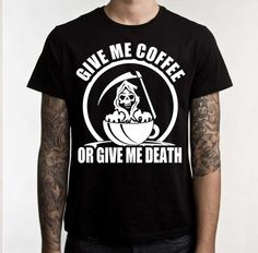 Give Me Coffee or Give Me Death T-shirt By Armosport Round Neck Short Sleeve Size M - XL