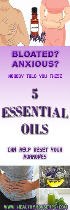 BLOATED? ANXIOUS? NOBODY TOLD YOU THESE 5 ESSENTIAL OILS CAN HELP RESET YOUR HORMONES