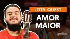 Amor Maior - Jota Quest (aula de violão)
