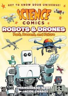 KISS THE BOOK: Science Comics: Robots and Drones: Past, Present, and Future - ADVISABLE