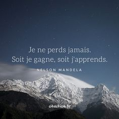 Citation ♥ - Tap the link now to Learn how I made it to 1 million in sales in 5 months with e-commerce! I'll give you the 3 advertising phases I did to make it for FRE Nelson Mandela, Positive Mind, Positive Attitude, Best Quotes, Love Quotes, Inspirational Quotes, Positiv Quotes, Quote Citation, French Quotes