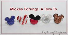 Mickey Earrings: a tutorial! Perfect gifts!- think I might give these a try! Love the Christmas looking ones.